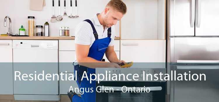 Residential Appliance Installation Angus Glen - Ontario