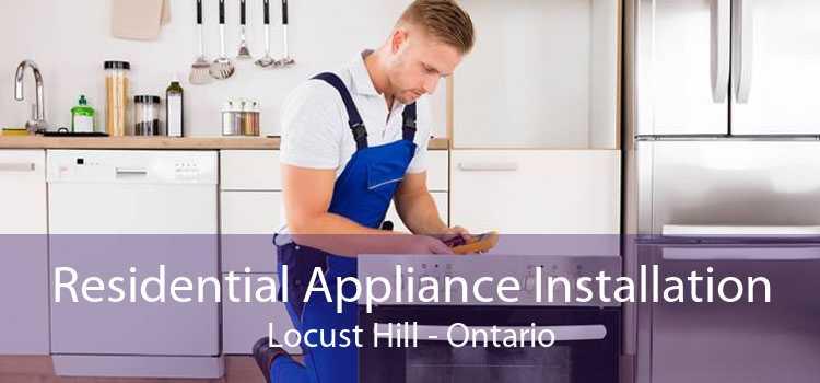 Residential Appliance Installation Locust Hill - Ontario