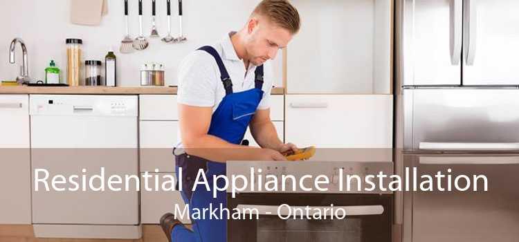 Residential Appliance Installation Markham - Ontario