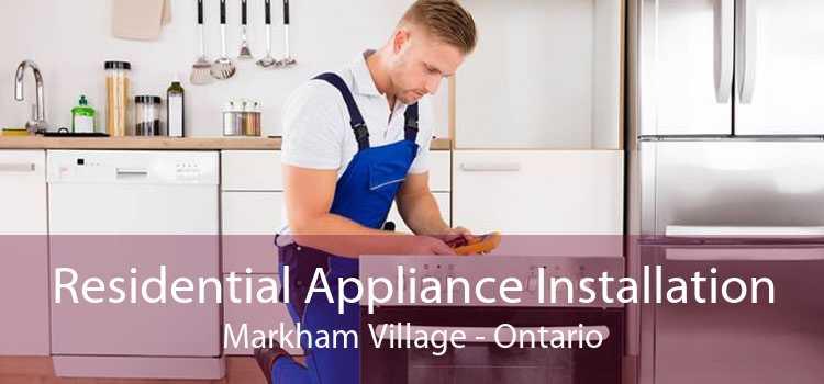 Residential Appliance Installation Markham Village - Ontario