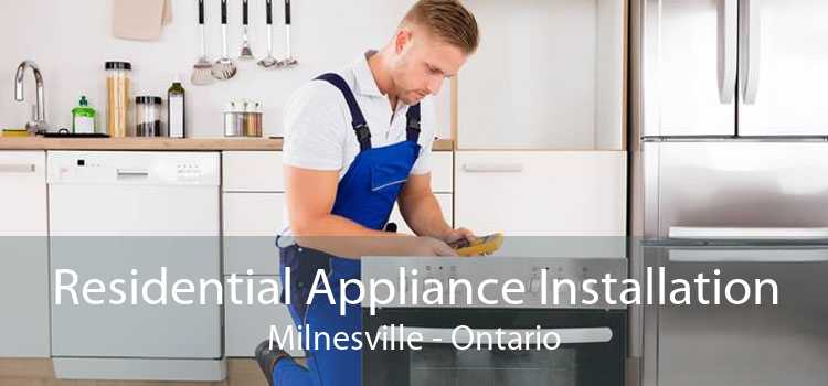 Residential Appliance Installation Milnesville - Ontario
