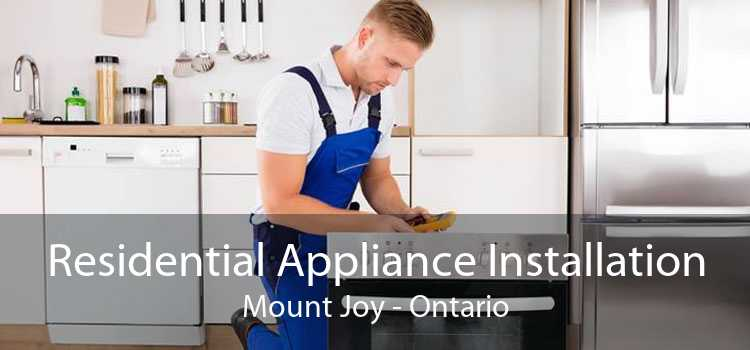 Residential Appliance Installation Mount Joy - Ontario