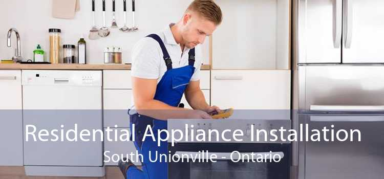 Residential Appliance Installation South Unionville - Ontario