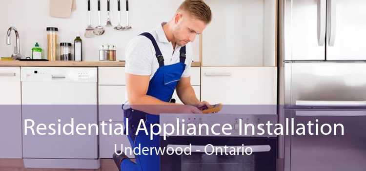 Residential Appliance Installation Underwood - Ontario