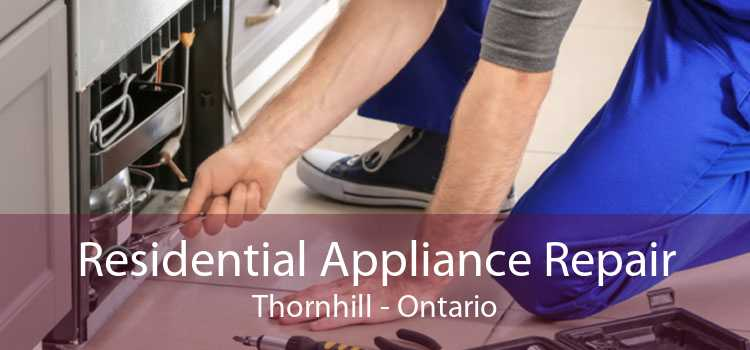 Residential Appliance Repair Thornhill - Ontario