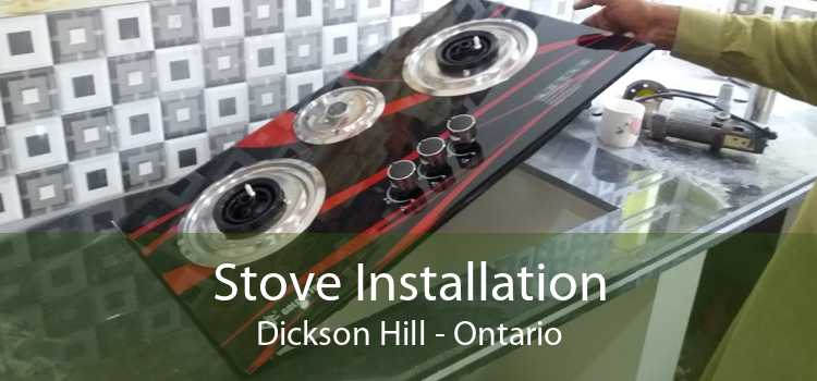 Stove Installation Dickson Hill - Ontario