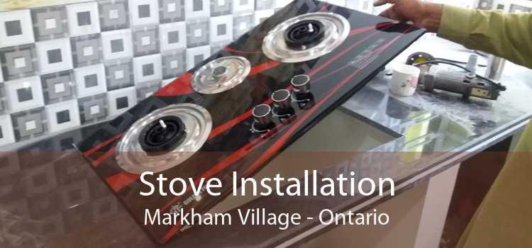 Stove Installation Markham Village - Ontario