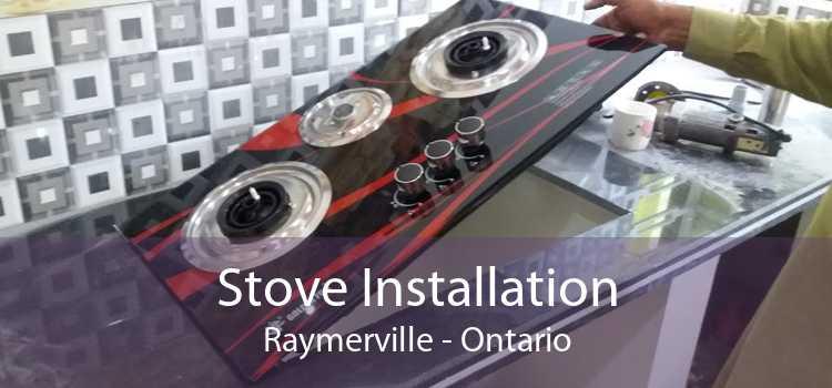 Stove Installation Raymerville - Ontario
