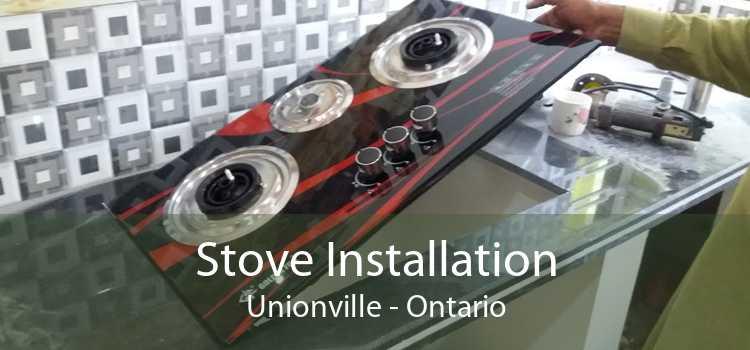 Stove Installation Unionville - Ontario