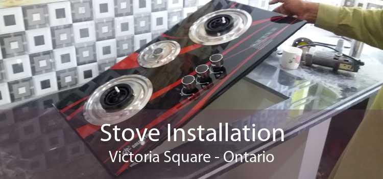 Stove Installation Victoria Square - Ontario