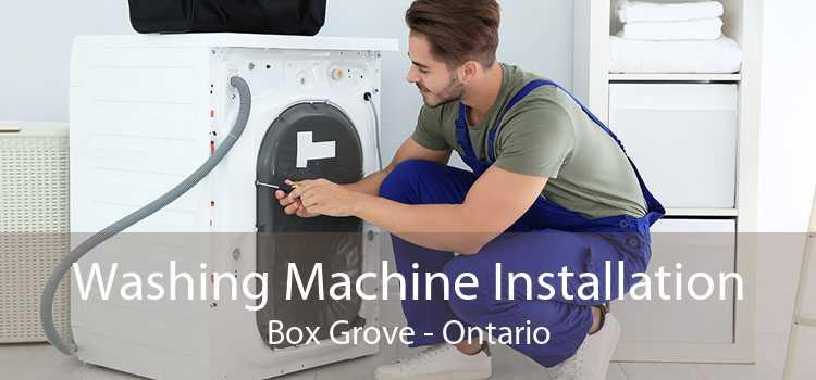 Washing Machine Installation Box Grove - Ontario