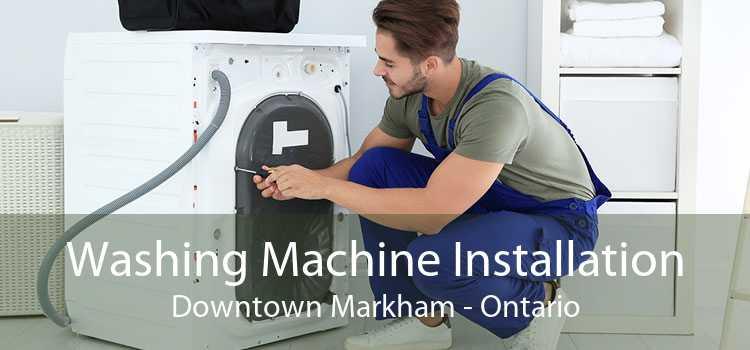 Washing Machine Installation Downtown Markham - Ontario