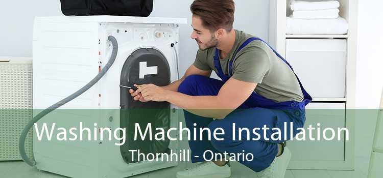 Washing Machine Installation Thornhill - Ontario